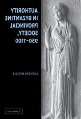 Bookcover - Authority in Byzantine Provincial Society, 950–1100